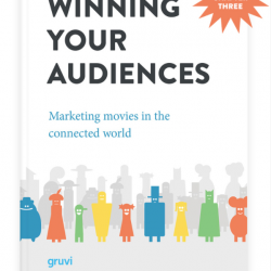 "The report ""Winning Your Audiences. Marketing Movies in the Connected World"" by Gruvi"
